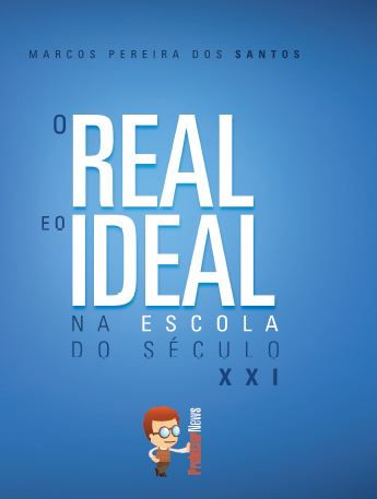 real e ideal na escola sec xxi